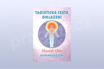 Taoistická cesta omlazení - Mantak Chia
