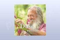 Duše rostlin - Poselství a léčivá síla z bylinné říše, Wolf-Dieter Storl