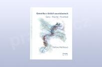 Genetika v širších souvislostech: Geny – Psýché – Prostředí