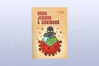 Doba jedová a covidová, Anna Strunecká, Jiří Patočka