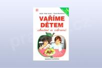 Vaříme dětem chutně a zdravě - MUDr. Petr Horan