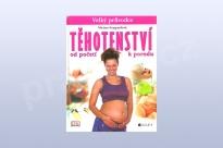 Těhotenství - Velký průvodce od početí k porodu
