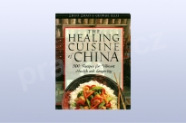 The Healing Cuisine of China: 300 Recipes for...