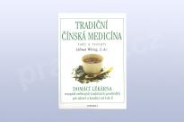Tradiční čínská medicína – rady a recepty Libua Wang, L.Ac.