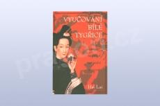 Vyučování bílé tygřice - Hsi Lai