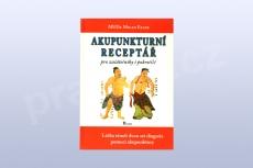 Akupunkturní receptář pro začátečníky i pokročilé - MUDr. Milan Esler