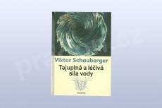 Tajuplná a léčivá síla vody, Viktor Schauberger