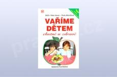 Vaříme dětem chutně a zdravě - MUDr. Petr Horan a Pavla Momčilová