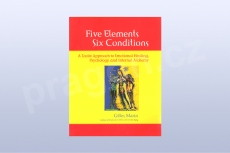 Five Elements, Six Conditions: A Taoist Approach to Emotional Healing, Psychology, and Int