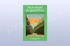 Archetypal Acupuncture: Healing With the Five Elements