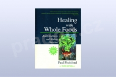 Healing With Whole Foods: Asian Traditions and Modern Nutriti...