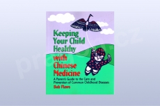 Keeping Your Child Healthy With Chinese Medicine: A Parent's...