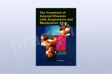 The Treatment of External Diseases with Acupuncture and Moxib...