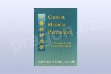 Chinese Medical Psychiatry: A Textbook and Clinical Manual